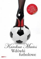 Okładka książki Wdówki futbolowe Karolina Macios