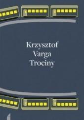 Okładka książki Trociny Krzysztof Varga