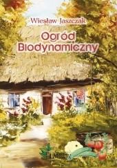 Okładka książki Ogród Biodynamiczny Wiesław Jaszczak