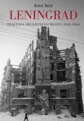 Okładka książki Leningrad. Tragedia oblężonego miasta Anna Reid