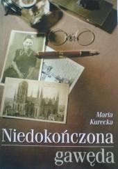 Okładka książki Niedokończona gawęda Maria Kurecka