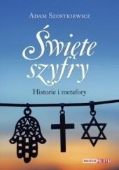 Okładka książki Święte szyfry Adam Szostkiewicz