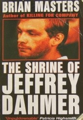 Okładka książki The Shrine of Jeffrey Dahmer Brian Masters