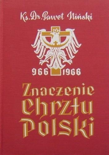 Okładka książki Znaczenie Chrztu Polski 966-1966 Paweł Iliński