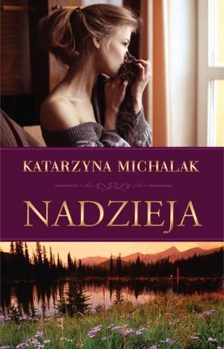 Okładka książki Nadzieja Katarzyna Michalak