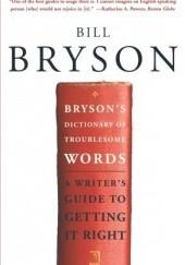 Okładka książki Bryson's Dictionary of Troublesome Words Bill Bryson