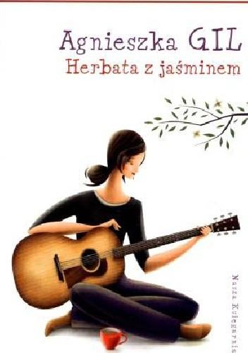 Okładka książki Herbata z jaśminem Agnieszka Gil