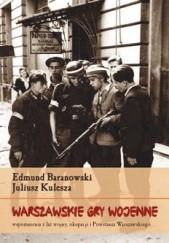 Okładka książki Warszawskie gry wojenne Juliusz Kulesza,Edmund Baranowski