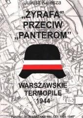 Okładka książki Żyrafa przeciw Panterom. Warszawskie Termopile 1944 Juliusz Kulesza