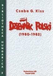 Okładka książki Dziennik polski (1980-1982) Csaba G. Kiss