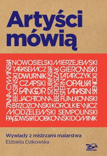 Okładka książki Artyści mówią. Wywiady z mistrzami malarstwa Elżbieta Dzikowska