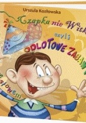 Okładka książki Czapka nie Witka czyli odlotowe zabawy słowem Urszula Kozłowska