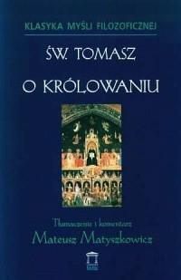 Okładka książki O królowaniu Tomasz z Akwinu
