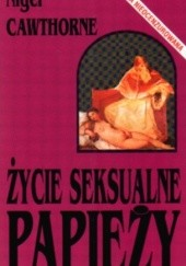 Okładka książki Życie seksualne papieży Nigel Cawthorne