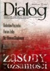 Okładka książki Dialog, nr 11 (660) / listopad 2011. Zasoby tożsamości Radosław Paczocha,Nis-Momme Stockman,Florian Zeller,Redakcja miesięcznika Dialog