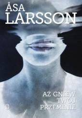 Okładka książki Aż gniew twój przeminie Åsa Larsson