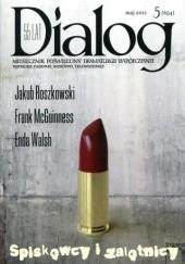 Okładka książki Dialog, nr 5 (654) / maj 2011. Spiskowcy i zalotnicy Redakcja miesięcznika Dialog