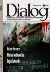 Okładka książki Dialog, nr 6 (655) / czerwiec 2011. Mesjasze - mistrze - proroki Redakcja miesięcznika Dialog