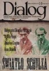 Okładka książki Dialog, nr 7-8 (656-657) / lipiec-sierpień 2011. Światło Schulza Redakcja miesięcznika Dialog
