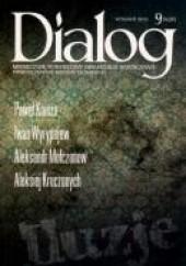 Okładka książki Dialog, nr 9 (658) / wrzesień 2011. Iluzje Redakcja miesięcznika Dialog