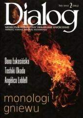 Okładka książki Dialog, nr 2 (663) / luty 2012. Monologi gniewu Danuta (Dana) Łukasińska,Toshiki Okada,Angélica Liddell,Redakcja miesięcznika Dialog