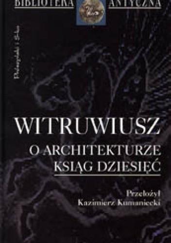 Okładka książki O architekturze ksiąg dziesięć Witruwiusz