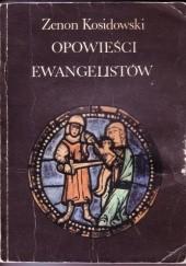 Okładka książki Opowieści ewangelistów Zenon Kosidowski