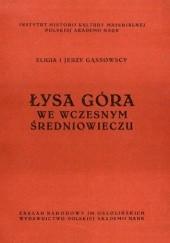 Okładka książki Łysa Góra we wczesnym średniowieczu Jerzy Gąssowski,Eligia Gąssowska
