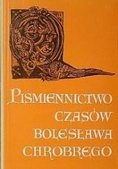 Okładka książki Piśmiennictwo czasów Bolesława Chrobrego Gerard Labuda,Aleksander Gieysztor,Jadwiga Karwasińska,Brygida Kürbis