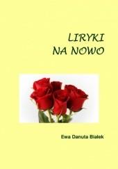 Okładka książki LIRYKI NA NOWO. Wiersze o miłości Ewa Danuta Białek