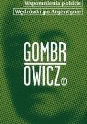 Okładka książki Wspomnienia polskie. Wędrówki po Argentynie Witold Gombrowicz