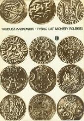 Okładka książki Tysiąc lat monety polskiej Tadeusz Kałkowski