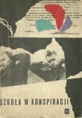 Okładka książki Szkoła w konspiracji. Wspomnienia uczestników tajnego nauczania Stanisław Brzozowski,Mikołaj Kozakiewicz