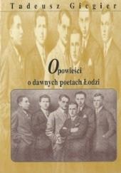 Okładka książki Opowieści o dawnych poetach Łodzi Tadeusz Gicgier