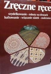 Okładka książki Zręczne ręce. Szydełkowanie, roboty na drutach, haftowanie, wiązanie siatek, makrama Margita Šarnická