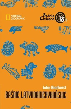 Okładka książki Baśnie latynoamerykańskie John Bierhorst