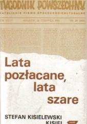 Okładka książki Lata pozłacane, lata szare. Wybór felietonów z lat 1945-1987 Stefan Kisielewski