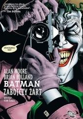 Okładka książki Batman: Zabójczy Żart Alan Moore,Brian Bolland