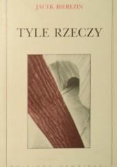 Okładka książki Tyle rzeczy Jacek Bierezin