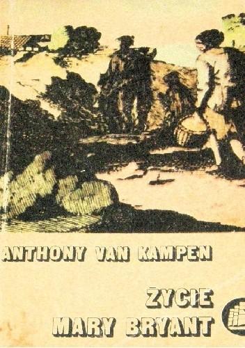 Okładka książki Życie Mary Bryant: Otwarta łódź t.2 Anthony van Kampen