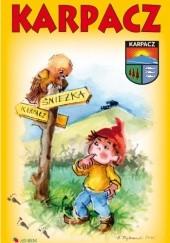 Okładka książki Bajkowy przewodnik dla dzieci. Karpacz Maria Nienartowicz