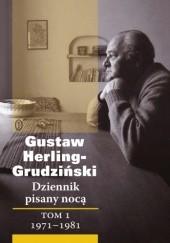 Okładka książki Dziennik pisany nocą. Tom 1: 1971-1981 Gustaw Herling-Grudziński