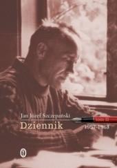 Okładka książki Dziennik. Tom II: 1957-1963 Jan Józef Szczepański