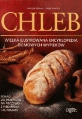 Okładka książki Chleb. Wielka ilustrowana encyklopedia domowych wypieków praca zbiorowa