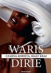 Okładka książki Czarna kobieta, biały kraj Waris Dirie