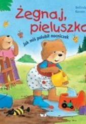 Okładka książki Żegnaj pieluszko! Jak miś polubił nocniczek BELLINDA RODIK,KERSTIN M. SCHULD