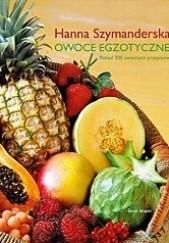Okładka książki Owoce egzotyczne Hanna Szymanderska
