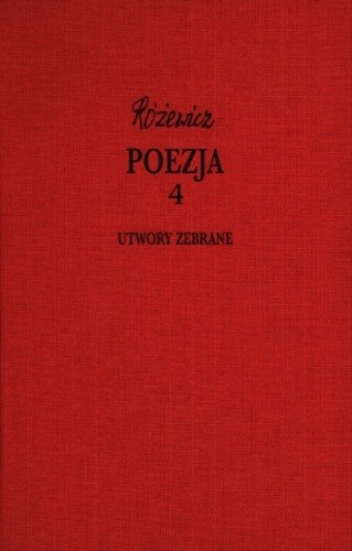 Okładka książki Poezja, cz. 4 - Utwory zebrane, tom X Tadeusz Różewicz
