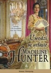Okładka książki Uwodzi w atłasie Madeline Hunter