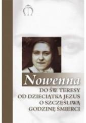 Okładka książki Nowenna do św. Teresy od Dzieciątka Jezus o szczęśliwą godzinę śmierci Teodor Suchoń